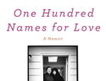 Must-read memoir: One Hundred Names for Love - SheKnows.com | Aphaisa | Scoop.it