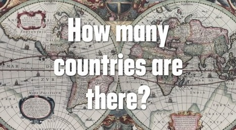 How Many Countries Are There? | 16s3d: Bestioles, opinions & pétitions | Scoop.it