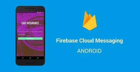 Android Push Notifications Con Firebase Cloud Messaging | Hermosa Programación | Scoop.it
