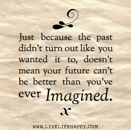 Just Because The Past Didn't Turn Out... | Living Business | Scoop.it