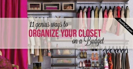 11 Genius Ways To Organize Your Closet On a Budget | Coupons | Scoop.it