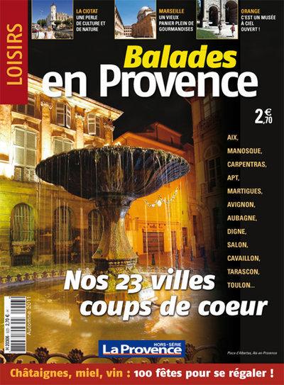 Balades en Provence : retrouvez les charmes cachés de nos cités - La Provence | Balades, randonnées, activités de pleine nature | Scoop.it