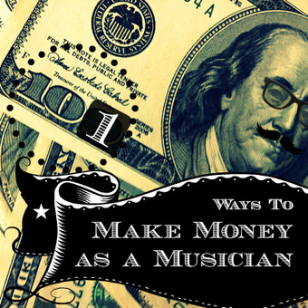 101 Ways to Make Money as a Musician | The New Business of DIY Music | Scoop.it