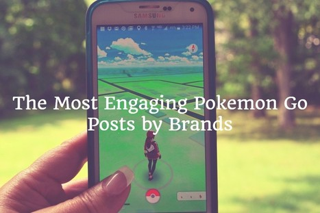 15 Highly Engaging Pokemon Go Brand Posts | Social Media, SEO, Mobile, Digital Marketing | Scoop.it