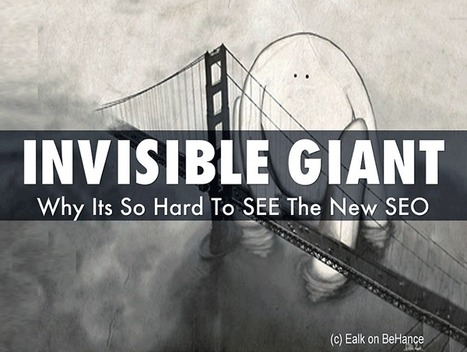 "The Invisible Giant: Why Its Hard To See The New Seo Now ""Seen"" By Thousands 