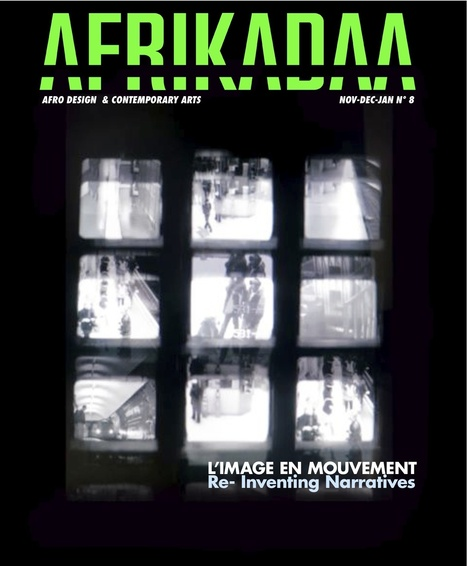 "AFRIKADAA: AFRIKADAA ISSUE N°8 ""IMAGE EN MOUVEMENT / RE-INVENTING NARRATIVES"" IS ONLINE ! 