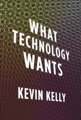 Kevin Kelly's WHAT TECHNOLOGY WANTS: how technology changes us and vice-versa | real utopias | Scoop.it