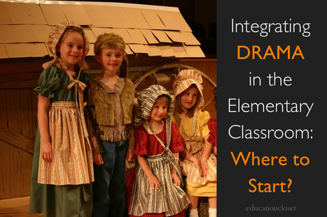 Education Closet – Integrating Drama in the Elementary Classroom ... | Arts Integration with the Common Core | Scoop.it