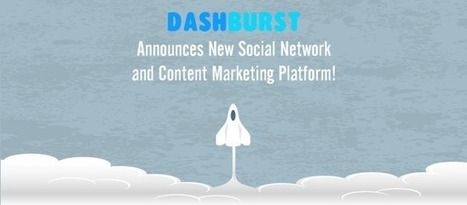 DashBurst Announces New Social Network and Content Marketing Platform | WEBOLUTION! | Scoop.it