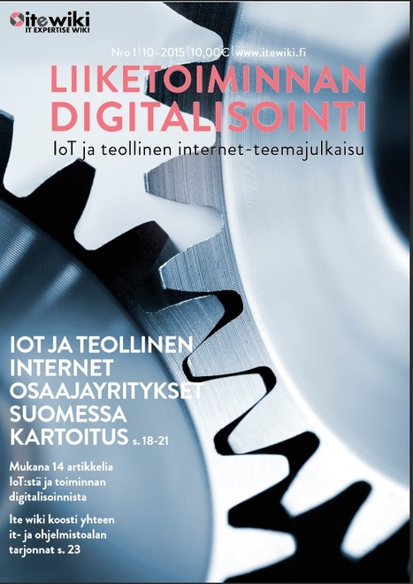 Liiketoiminnan digitalisointi - IoT ja teollinen internet-teemajulkaisu   Liiketoimintaosaamisen poimintoja   Scoop.it