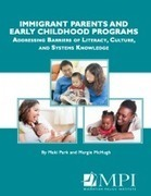 Immigrant Parents and Early Childhood Programs: Addressing Barriers of Literacy, Culture, and Systems Knowledge | Kindergarten | Scoop.it