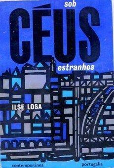 Ilse Losa: Sob Céus Estranhos | Em Português | Scoop.it