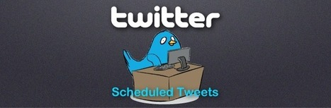 Twitter Releases Scheduled Tweets Feature | Business in a Social Media World | Scoop.it