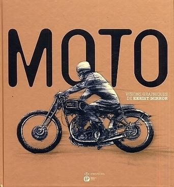 Livre « Moto » visions graphiques de Kkrist Mirror | Classic Motorbike | Scoop.it