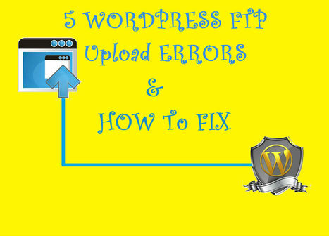 5 WordPress FTP Upload Errors and How to Fix Them? | Dedicated Resources | Scoop.it