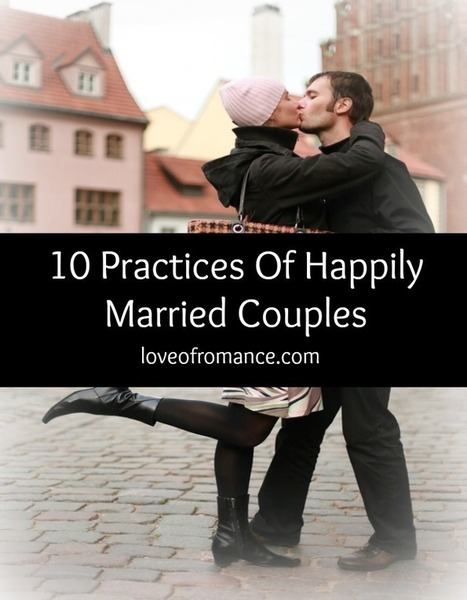 10 Practices of Happily Married Couples | Relationships | Scoop.it