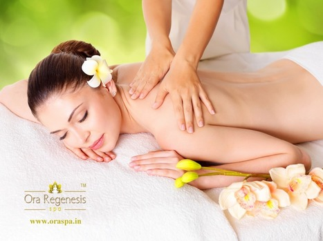 Amazing Benefits Of Spa Treatments For Women | Ora Spa | Scoop.it