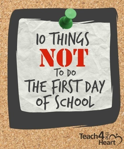 What NOT to Do the First Day of School | Each One Teach One, Each One Reach One | Scoop.it