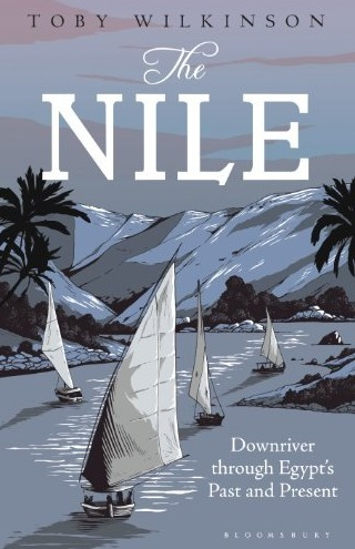 """The Nile: Downriver Through Egypt's Past and Present"" [Kindle Edition], by Toby Wilkinson 