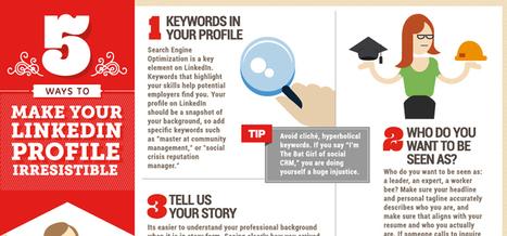 Social@Ogilvy: 5 Ways to Make Your LinkedIn Profile Irresistible | Social Media and Marketing | Scoop.it