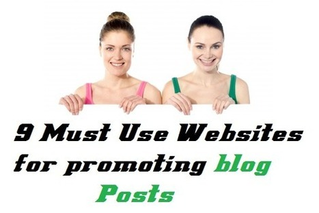 9 Must Use Websites For Promoting Blog Posts | Beginner's Guide for Successful Blogging | Scoop.it