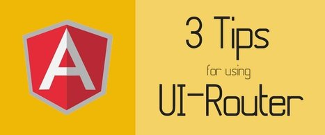 3 Simple Tips for Using UI-Router | Application Development | Scoop.it