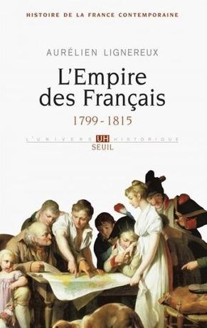 « Histoire de la France contemporaine, L'Empire des Français (1799 ... | Chroniques d'antan et d'ailleurs | Scoop.it