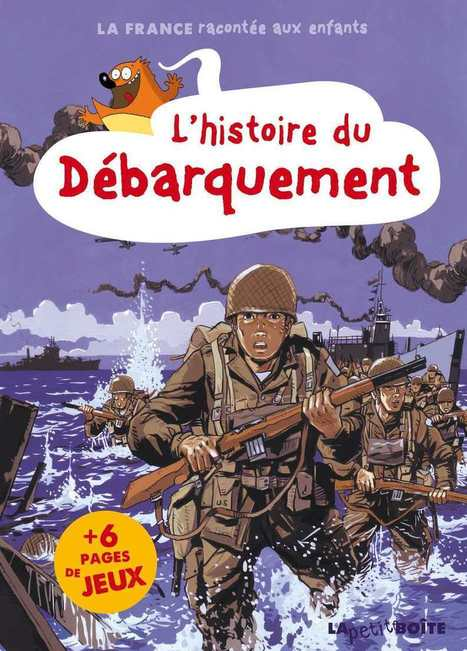 HISTOIRE DU DEBARQUEMENT - LA FRANCE RACONTEE AUX ENFANTS | Remue-méninges FLE | Scoop.it