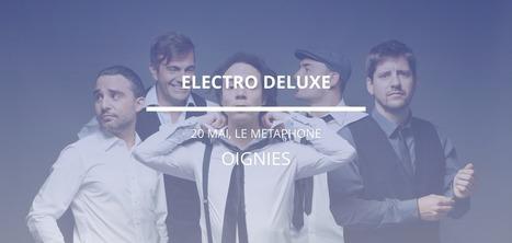 Billet au concert de Electro Deluxe à Oignies 20 Mai 2016 | Oignies (62) | Scoop.it
