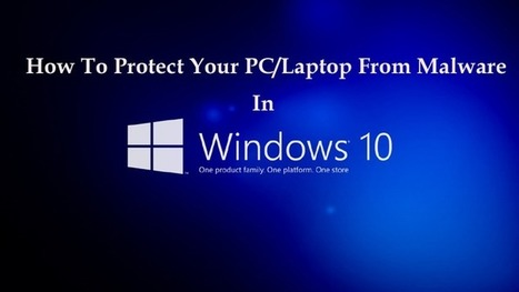 How to Protect Your PC/Laptop From Malware in Windows 10 - PC Error Repair Solutions n Guide   Fix Windows Error   Scoop.it