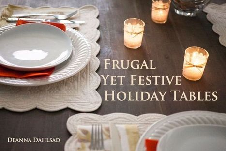 Simple, Festive & Affordable Holiday Tables | Vintage Living Today For A Future Tomorrow | Scoop.it