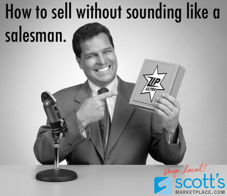 How to Sell Without Sounding Like a Salesman | Business on the Rise | Scoop.it