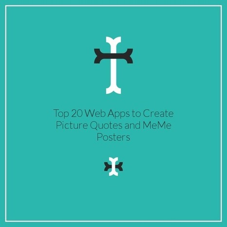 Top 20 Web Apps to Create Picture Quotes and Meme Posters | Serious Play | Scoop.it
