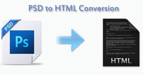 The Necessity Of PSD To HTML Conversion | PSD Conversion | Scoop.it