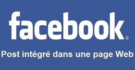 [Astuce] Facebook améliore l'intégration des posts dans les pages Web | Social Media Curation par Mon Habitat Web | Scoop.it