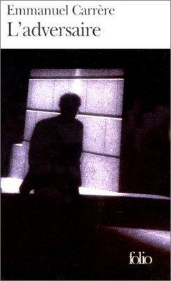 L'Adversaire, Emmanuel Carrère - Blog de critiques de livres sur Critique-moi ! | Romans français | Scoop.it