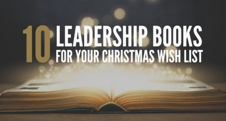 10 Leadership Books for Your Christmas Wish List | Liderazgo y Equipos | Scoop.it