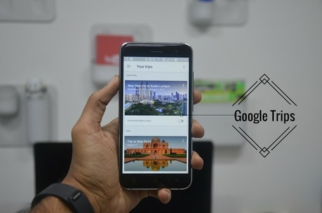 Guide to the All New Google Trips App that organizes your Trips Automatically » Phone Radar | Jewish Education Around the World | Scoop.it