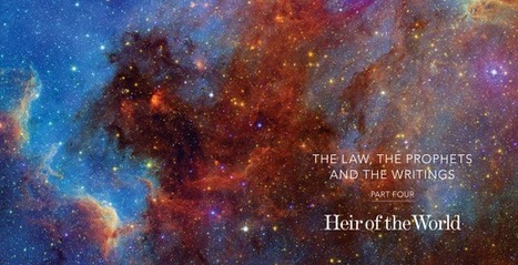 The Law, the Prophets and the Writings, Part 4: Heir of the World | Biblical Studies | Scoop.it
