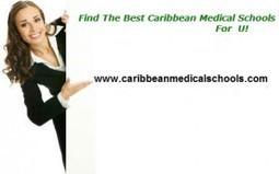 Caribbean Medical Schools   An innovative education portal helps students in choosing best medical schools   Educational   Scoop.it