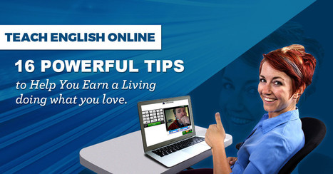 Teach English Online: 16 Powerful Tips to Help You Earn a Living Doing What You Love   Teaching ESL Online   Professional Development and Teaching Ideas for English Language Teachers   Scoop.it