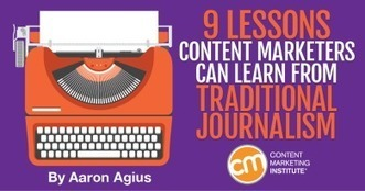 9 Lessons Content Marketers Can Learn from Traditional Journalism | Online tips & social media nieuws | Scoop.it