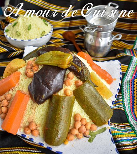 Couscous aux légumes - Amour de cuisine | Cuisine Algerienne, cuisine marocaine, cuisine tunisienne, cuisine indienne | Scoop.it