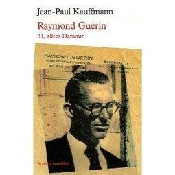 Raymond Guérin (1905-1955), le malchanceux: article publié en ... - Actualitté.com | Arobase - Le Système Ecriture | Scoop.it
