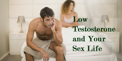 Low Testosterone and Your Sex Life | Mens Health Solutions | Scoop.it