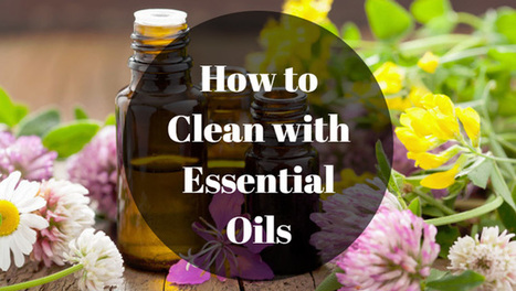 How to Clean with Essential Oils Around the House? | Cleaning | Scoop.it