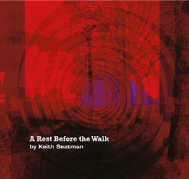 Keith Seatman - New Album 'A Rest Before the Walk' | Hauntology | Scoop.it