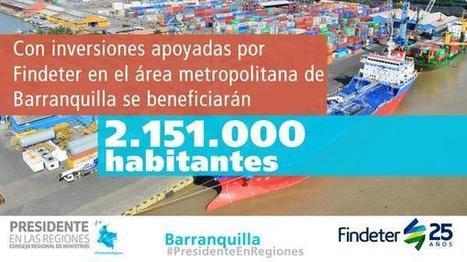 Inversiones apoyadas por @Findeter en #Barranquilla beneficiarán 2.151.000 habitantes #PresidenteEnRegiones | Infraestructura Sostenible | Scoop.it