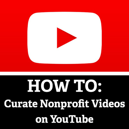 HOW TO: Curate Nonprofit Videos on YouTube | Social Media & sociaal-cultureel werk | Scoop.it