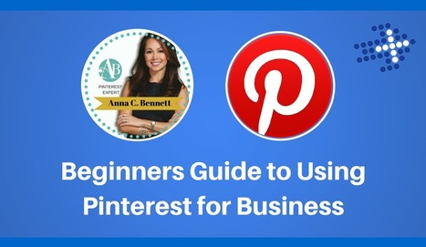 Beginners Guide to Using Pinterest for Business | Pinterest for Business | Scoop.it